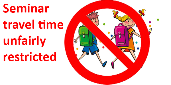 Seminar travel time unfairly restricted