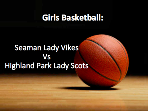 Girls Basketball: Lady Vikes Lose to Highland Park Lady Scots