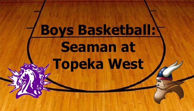 Boys Basketball: Seaman at Topeka West Live Stream
